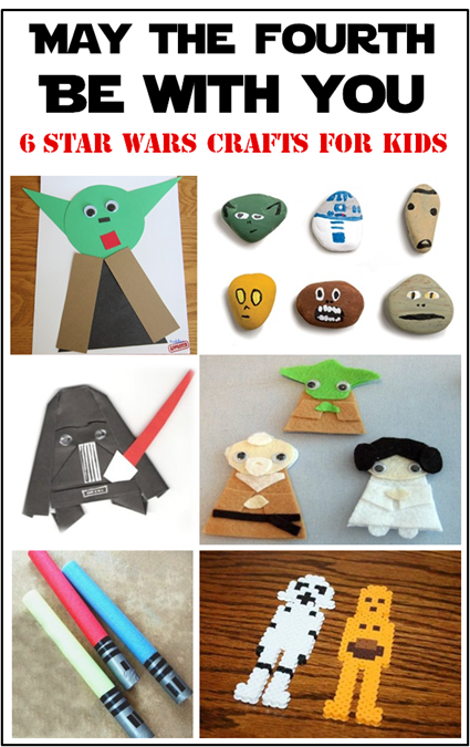 May The Fourth Be With You Star Wars Crafts For Kids South Shore